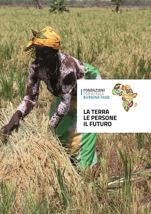 """Nel volume """"La Terra. Le Persone. Il Futuro"""" sono raccolti i risultati dell'iniziativa Fondazioni for Africa Burkina Faso."""